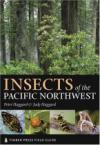 Insects of the Pacific Northwest (Timber Press Field Guide)