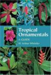 Tropical Ornamentals : A Guide