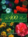 400 Best Garden Plants: A Practical Encyclopedia of Annuals, Perennials, Bulbs, Trees and Shrubs