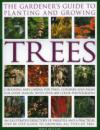 The Gardener's Guide to Planting and Growing Trees