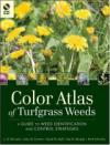 Color Atlas of Turfgrass Weeds