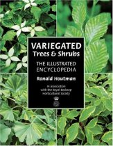 Variegated Trees and Shrubs: The Illustrated Encyclopedia