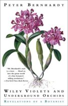 Wily Violets and Underground Orchids: Revelations of a Botanist