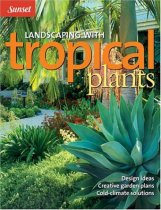 Landscaping With Tropical Plants (Sunset Series)
