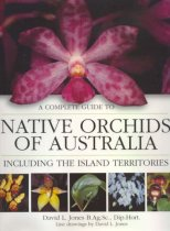 Complete Guide to Native Orchids of Australia: Including the Island Territories