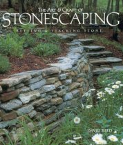 The Art and Craft of Stonescaping: Setting and Stacking Stone