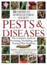 American Horticultural Society Pests and Diseases: The Complete Guide to Preventing, Identifying and
